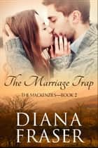 The Marriage Trap ebook by Diana Fraser