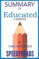 Summary of Educated - A Memoir By Tara Westover eBook by Speedy Reads