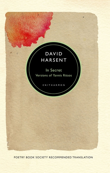 In Secret - Versions of Yannis Ritsos ebook by David Harsent,Yannis Ritsos