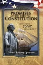 Promises Of The Constitution ebook by Pamela Romney Openshaw