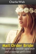 Mail Order Bride ebook by Charlie Wish
