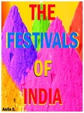 The Festivals of India ebook by Anita S.