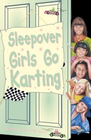 Sleepover Girls Go Karting (The Sleepover Club, Book 39) ebook by Narinder Dhami