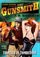 Clint Adams the Gunsmith 1: Trouble in Tombstone ebook by JR Roberts