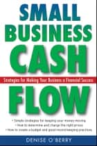Small Business Cash Flow ebook by Denise O'Berry