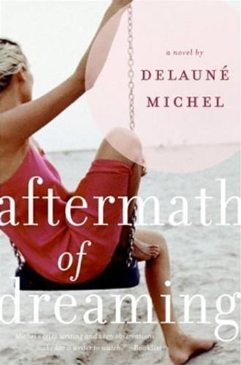 Aftermath of Dreaming - A Novel ebook by DeLaune Michel