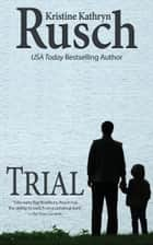 Trial ebook by Kristine Kathryn Rusch