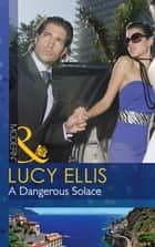 A Dangerous Solace (Mills & Boon Modern) ebook by Lucy Ellis