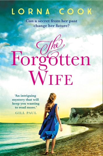 The Forgotten Wife ebook by Lorna Cook