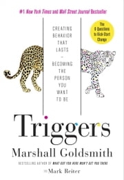Triggers - Creating Behavior That Lasts--Becoming the Person You Want to Be ebook by Kobo.Web.Store.Products.Fields.ContributorFieldViewModel
