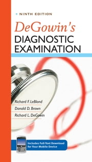 DeGowin's Diagnostic Examination, Ninth Edition ebook by Richard LeBlond,Donald Brown,Richard DeGowin