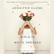 Girls in White Dresses audiobook by Jennifer Close