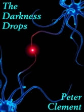 The Darkness Drops ebook by Peter Clement