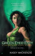 Green-Eyed Envy ebook by Kasey Mackenzie