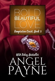 Bold Beautiful Love -- A Temptation Court Novella ebook by Angel Payne
