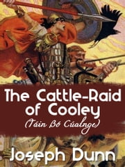 The Cattle-Raid of Cooley ebook by Joseph Dunn,London: David Nutt