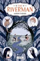 The Riverman ebook by Aaron Starmer