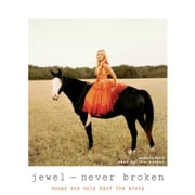 Never Broken - Songs Are Only Half the Story audiobook by Jewel