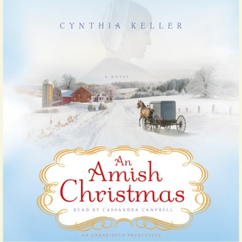 An Amish Christmas - A Novel audiobook by Cynthia Keller