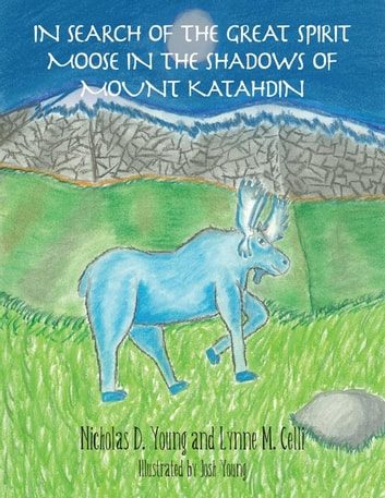 In Search of the Great Spirit Moose in the Shadows of Mount Katahdin