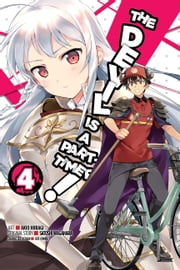 The Devil Is a Part-Timer, Vol. 4 (manga) ebook by Satoshi Wagahara, Akio Hiiragi