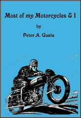 Most of my Motorcycles & I ebook by Peter Guala