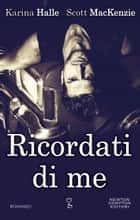 Ricordati di me ebook by Karina Halle, Scott Mackenzie