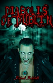 Diabolis of Dublin ebook by Michael Mulvihill