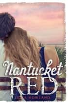 Nantucket Red ebook by Leila Howland