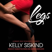 Legs - A Smart, Sexy Romantic Comedy audiobook by Kelly Siskind