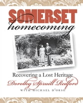 Somerset Homecoming - Recovering a Lost Heritage ebook by Dorothy Spruill Redford