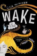 Wake ebook by Lisa McMann