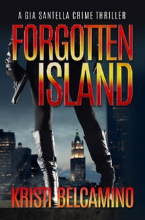Forgotten Island ebook by Kristi Belcamino