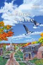 La Force de vivre T1 ebook by Michel Langlois