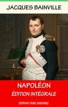 Napoléon eBook by Jacques Bainville