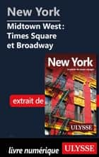 New York - Midtown West : Times Square et Broadway ebook by Collectif Ulysse