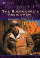The Bodyguard's Assignment ebook by Amanda Stevens