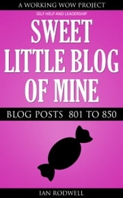 Sweet Little Blog of Mine ebook by Ian Rodwell