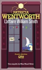 L'affaire William Smith ebook by Patricia WENTWORTH, Anne-Marie CARRIÈRE