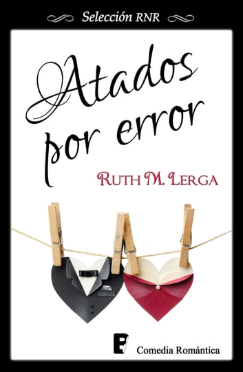 Atados por error ebook by Ruth M. Lerga