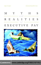 Myths and Realities of Executive Pay ebook by Kay, Ira T.