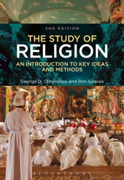 The Study of Religion - An Introduction to Key Ideas and Methods ebook by George D. Chryssides,Professor Ron Geaves