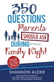 350 Questions Parents Should Ask During Family Night