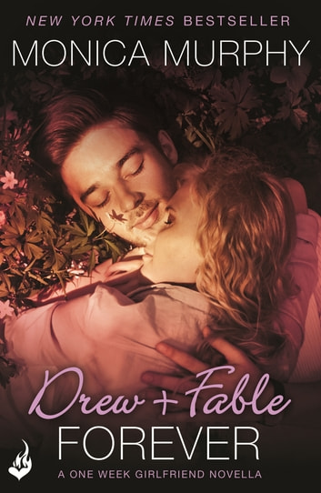 Drew + Fable Forever: A One Week Girlfriend Novella 3.5 ebook by Monica Murphy