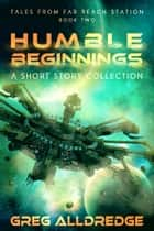 Humble Beginnings - A Short Story Collection ebook by