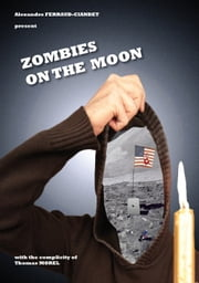 Zombies on the Moon ebook by Alexandre Ferraud-Ciandet