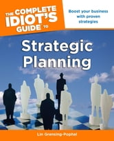 The Complete Idiot's Guide to Strategic Planning ebook by Lin Grensing-Pophal