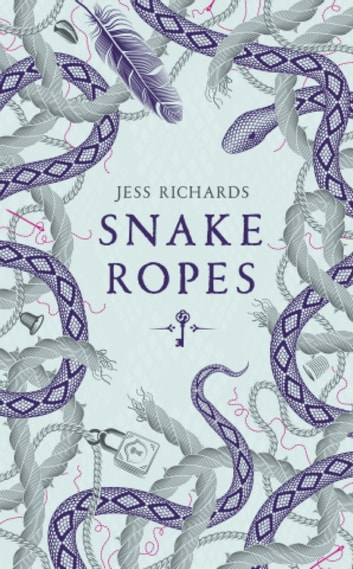 Snake Ropes ebook by Jess Richards