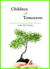Children of Tomorrow - Guidelines for Raising Happy Children in the 21st Century ebook by Rav Michael Laitman