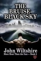 The Bruise-Black Sky ebook by John Wiltshire